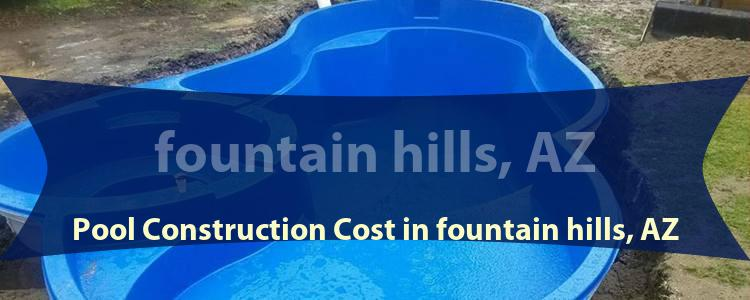 Swimming Pool Construction Cost in Fountain Hills